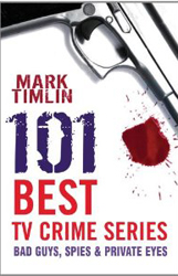 101 best TV crime series by Mark Timlin