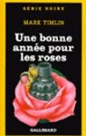 Good year for the roses by Mark Timlin - French edition