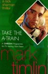 Take the A-Train by Mark Timlin - TV tie in